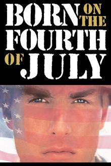 Born on the Fourth of July The Movie