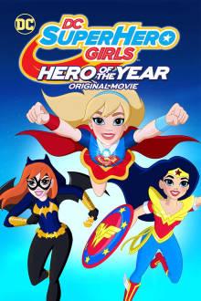 DC Super Hero Girls: Hero Of The Year The Movie