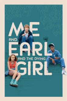 Me and Earl and the Dying Girl The Movie
