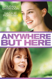 Anywhere But Here The Movie