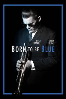 Born to Be Blue The Movie