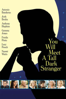 You Will Meet a Tall Dark Stranger The Movie