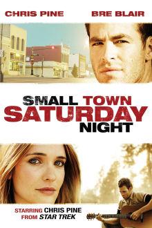 Small Town Saturday Night The Movie