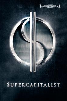 Supercapitalist The Movie