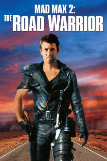 Mad Max 2: The Road Warrior The Movie