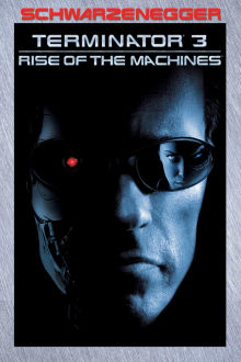 Terminator 3: Rise of the Machines The Movie
