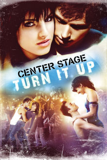 Center Stage: Turn it Up The Movie
