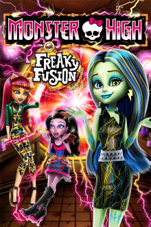 Monster High: Freaky Fusion The Movie