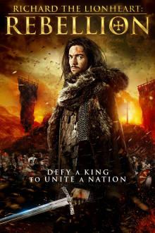Richard The Lionheart: Rebellion The Movie