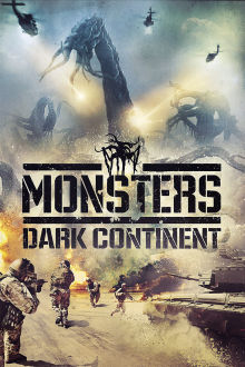 Monsters: Dark Continent The Movie