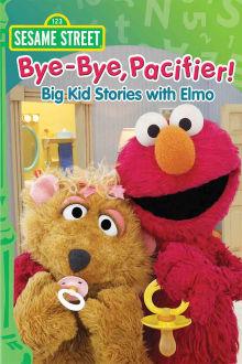Sesame Street: Bye-Bye, Pacifier! Big Kid Stories with Elmo The Movie