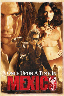 Once Upon a Time in Mexico The Movie
