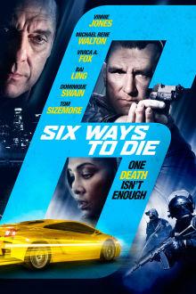 6 Ways to Die The Movie
