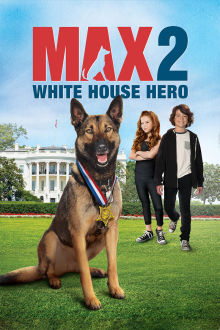 Max 2: White House Hero The Movie