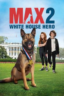 Max 2: White House Hero The Movie