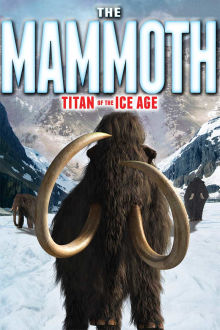 Mammoth: Titan Of The Ice Age The Movie