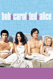 Bob & Carol & Ted & Alice The Movie