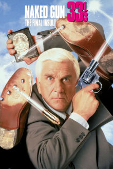 Naked Gun 33 1/3: The Final Insult The Movie