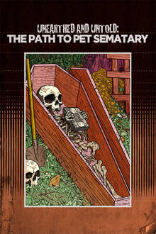 Unearthed and Untold: The Path to Pet Sematary The Movie