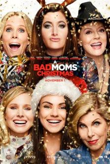 A Bad Moms Christmas SuperTicket poster art