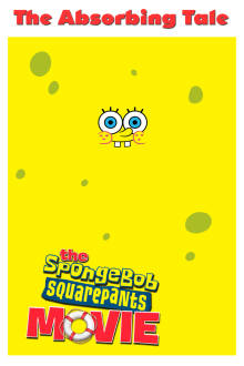 The Absorbing Tale Behind The Spongebob Squarepants Movie (Bonus) The Movie