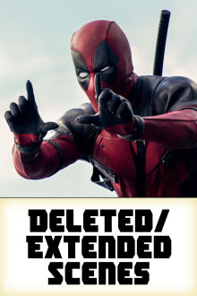 Deadpool - Deleted/Extended Scenes The Movie