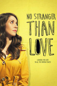 No Stranger Than Love The Movie