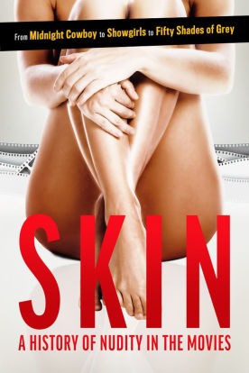 Skin: The History of Nudity in the Movies