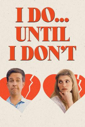 I Do... Until I Don't
