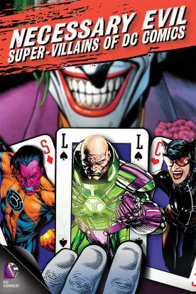 Necessary Evil: The Super-Villains of DC Comics