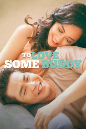 To Love Some Buddy (Tagalog | English Subtitles)