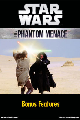 Star Wars: The Phantom Menace Bonus Features