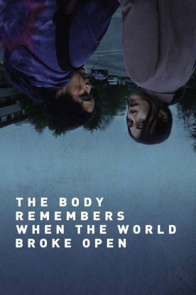 The Body Remembers When the World Broke Open