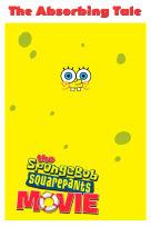 The Absorbing Tale Behind The Spongebob Squarepants Movie (Bonus)